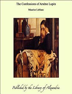 Confessions of Ars  ne Lupin PDF