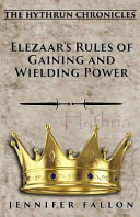 Elezaar s Rules of Gaining and Wielding Power