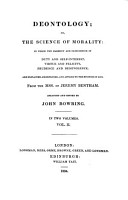 Deontology  Or  The Science of Morality in which the Harmony and Co incidence of Duty and Self interest  Virtue and Felicity  Prudence and Benevolence  are Explained and Exemplified from the MSS  of Jeremy Bentham PDF