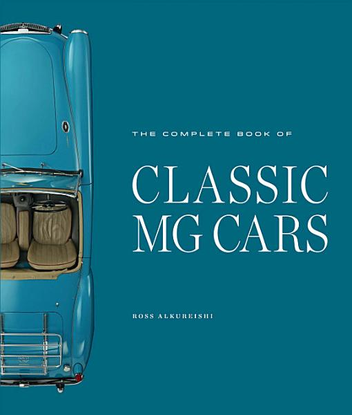 Download The Complete Book of Classic MG Cars Book