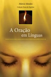 A Oração em Línguas