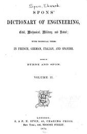 Spon's Dictionary of Engineering, Civil, Mechanical, Military, and Naval: Da-Ir