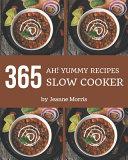 Ah  365 Yummy Slow Cooker Recipes PDF