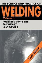 The Science And Practice Of Welding Volume 1 Book PDF