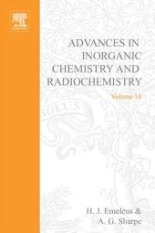 Advances in Inorganic Chemistry and Radiochemistry: Volume 16