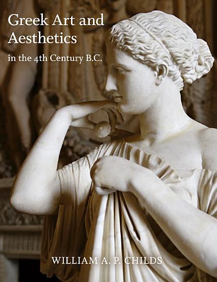 Greek Art and Aesthetics in the Fourth Century B C  PDF
