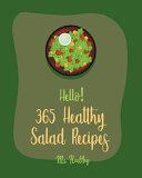 Hello! 365 Healthy Salad Recipes