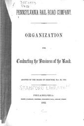 Pennsylvania Rail Road Company: Organization for Conducting the Business of the Road