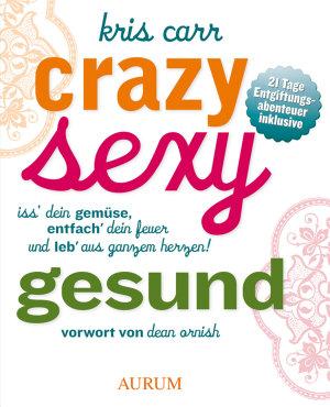 Crazy  sexy  gesund PDF