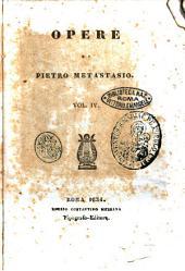 Opere di Pietro Metastasio: Volume 4