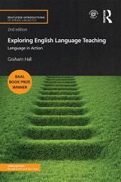 Exploring English Language Teaching: Language in Action, Edition 2