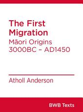 The First Migration: Māori Origins 3000BC – AD1450
