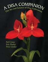 A Disa Companion: The Art and Science of Disa Cultivation