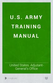 U.S. Army Training Manual: Issue 1