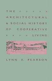 Architectural And Social History Of Cooperative Living