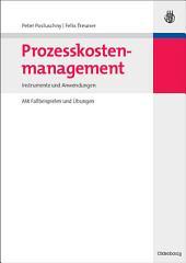 Prozesskostenmanagement: Instrumente und Anwendungen - Mit Fallbeispielen und Übungen