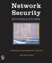 Network Security Foundations: Technology Fundamentals for IT Success