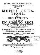 Exercitatio theologica trigesima octava quae tertia est de mundi creatione ...