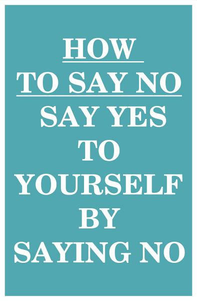 Download How to Say NO Book