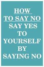 How to Say NO PDF