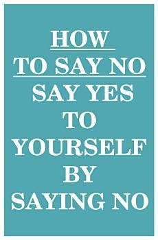 How to Say NO PDF