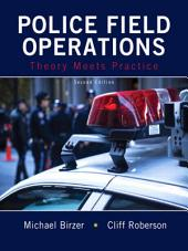 Police Field Operations: Theory Meets Practice, Edition 2