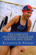 The Complete Swimming Handbook for Kids and Teens