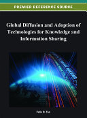 Global Diffusion and Adoption of Technologies for Knowledge and Information Sharing