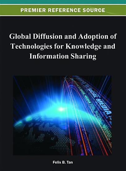 Global Diffusion and Adoption of Technologies for Knowledge and Information Sharing PDF
