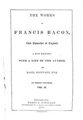 The Works of Francis Bacon, Lord Chancellor of England: Volume 2