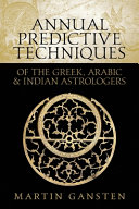 Annual Predictive Techniques of the Greek, Arabic and Indian Astrologers