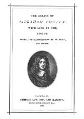 The Essays of Abraham Cowley: With Life by the Editor