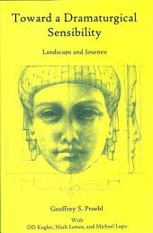Toward a Dramaturgical Sensibility: Landscape and Journey