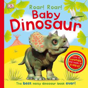 Roar  Roar  Baby Dinosaur