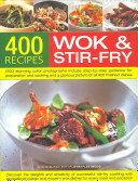 400 Wok and Stir Fry Recipes