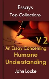 An Essay Concerning Humane Understanding Volume 2: Top Essays