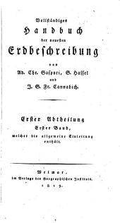 Vollständiges Handbuch der neuesten Erdbeschreibung, von A.C. Gaspari, G. Hassel und J.G.F. Cannabich (J.C.F. Gutsmuths, F.A. Ukert).