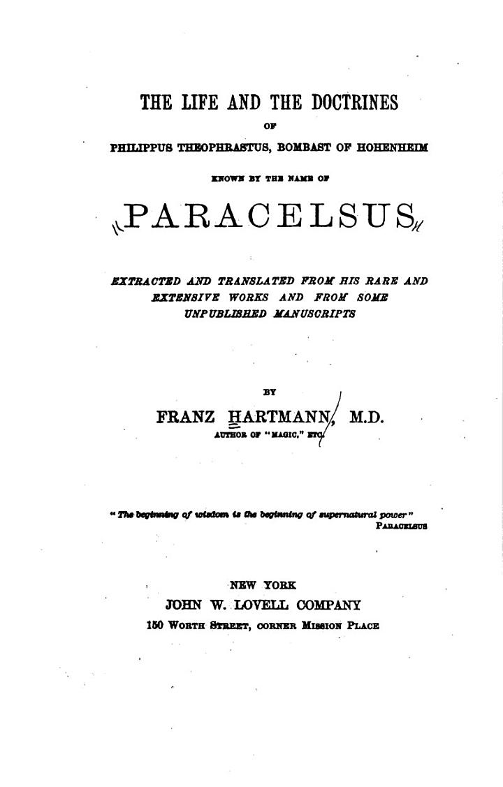 The Life and the Doctrines of Philippus Theophrastus, Bombast of Hohenheim Known by the Name of Paracelsus