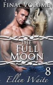 The Full Moon: (Lycan Erotic Romance Serial)#8