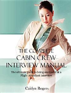 The Complete Cabin Crew Interview Manual PDF