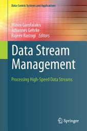 Data Stream Management: Processing High-Speed Data Streams