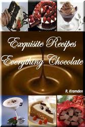 Exquisite Recipes Everything Chocolate 2  Book PDF