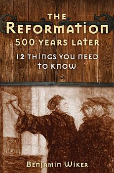 The Reformation 500 Years Later PDF