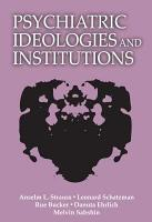Psychiatric Ideologies and Institutions PDF