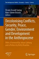 Decolonising Conflicts  Security  Peace  Gender  Environment and Development in the Anthropocene PDF