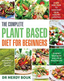 The Complete Plant Based Diet for Beginners