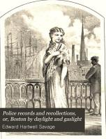 Police Records and Recollections  Or  Boston by Daylight and Gaslight PDF
