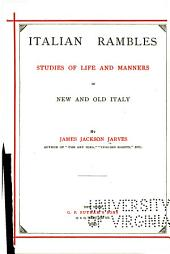 Italian Rambles: Studies of Life and Manners in New and Old Italy