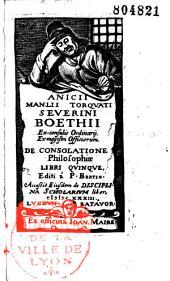 De consolatione philosophiae libri quinque...