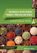 Biologically Active Natural Products from Asia and Africa  A Selection of Topics